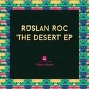 The Desert EP/Ruslan Roc