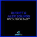 Happy People Party/Rushet, Alex Sounds