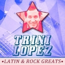 Latin & Rock Greats/Trini Lopez