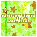 Christmas Songs By Mantovani/Mantovani and His Orchestra