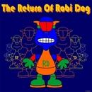 The Return of Robi Dog/Robi Dog