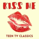 Kiss Me - Teen TV Classics/Hollywood Session Singers