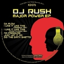 Major Power EP/DJ Rush