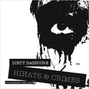 Hihats And Crimes/Dirty Basscore