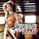 Make Love (The Remixes)/Gerardo Aguilera feat. Carolina Frozza