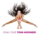 Only One/Hooker, Tom