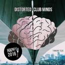 Distorted Club Minds - Happy 2016/Andy Pitch & Davide Di Blasi & Joseph Mancino & Jacopo Sb & Alain Jimenez & Urkiza Tech & Paola Hernandez & André Silva & Downtown & Beyond Horizons & Victor Monreal