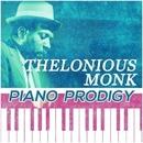 Piano Prodigy/Thelonious Monk