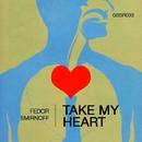 Take My Heart - Single/Fedor Smirnoff
