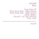 King Kong EP/Mioh