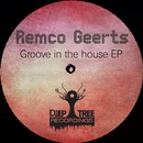 Groove In The House/Remco Geerts
