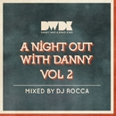 A Night Out With Danny Vol 2/DJ Rocca
