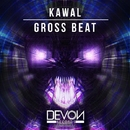 Gross Beat/Kawal