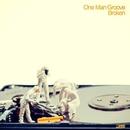 Broken/One Man Groove