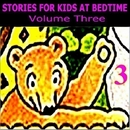 Volume Three/Stories for Kids at Bedtime