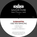 I See You Dancing/Submantra