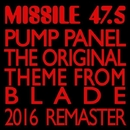 """The Original Theme from """"Blade"""" 2016 Remaster/The Pump Panel"""