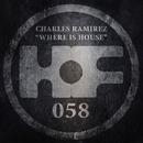Where Is House/Charles Ramirez