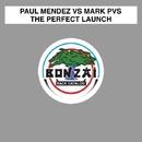 The Perfect Launch/Paul Mendez vs Mark PVS