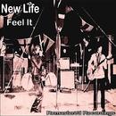 Feel It/New Life