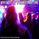 It's Christmas Time (Vienna Mix)/Why Not