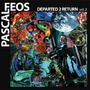 Departed 2 Return Vol. 2/Pascal FEOS