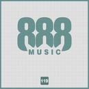 888, Vol.119/Alex Leader & Candy Shop & Big Room Academy & Dino Sor & Dj Mojito & Alexco & Big & Fat & Dj Kolya Rash & Simon X & Cream Sound