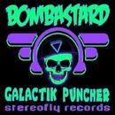 Galactik Puncher/Bombastard