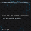 Move Your Body/Double Creativity