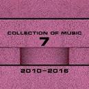 Collection Of Music 2010-2016, Vol. 7/ShowEdm & Sonic Scope & Space Energie & Spellrise & Skorpy & SevenEver & Sergey Ivanenko & SideCry & Staziz & Serg24 & Stoner Space Squash