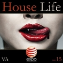 House Life Vol. 15/Daviddance & Andy Pitch & La Pin & Ainur Davletov & High One & Mauro Cannone & Lorenzo Lellini & Stephan F & Dj Evgrand & Airbas & Z.O.L.T. & Vickyproduction