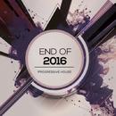 Progressive House: End Of 2016/zhukhevich & Amade Landan & ZGOOT & TeckSound & Proezas & Valefim Planet & Nebula 8 & Clarkey & Usation & GBHR