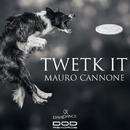Twetk It - Single/Mauro Cannone