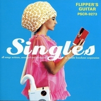 SINGLES/FLIPPER'S GUITAR