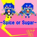 Spice or Sugar feat.音街ウナ/SOMEZO