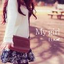 My girl/ELK