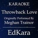 Throwback Lov (Originally Performed by Meghan Trainor) [Karaoke No Guide Melody Version]/EdKara