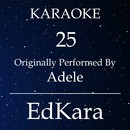 25 (Originally Performed by Adele) [Karaoke No Guide Melody Version]/EdKara