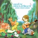ZOO ZOO ZOO-MM BEST OF KOGA YEARS-/MIX MARKET