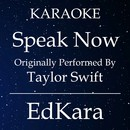 Speak Now (Originally Performed by Taylor Swift) [Karaoke No Guide Melody Version]/EdKara