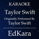 Taylor Swift (Originally Performed by Taylor Swift) [Karaoke No Guide Melody Version]/EdKara
