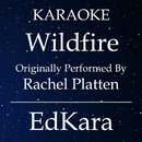 Wildfire (Originally Performed by Rachel Platten) [Karaoke No Guide Melody Version]/EdKara