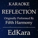 REFLECTION (Originally Performed by Fifth Harmony) [Karaoke No Guide Melody Version]/EdKara