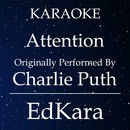Attention (Originally Performed by Charlie Puth) [Karaoke No Guide Melody Version]/EdKara