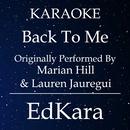 Back to Me (Originally Performed by Marian Hill x Lauren Jauregui) [Karaoke No Guide Melody Version]/EdKara