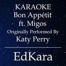 Bon Appetit (Originally Performed by Katy Perry feat. Migos) [Karaoke No Guide Melody Version]/EdKara
