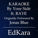 By Your Side (Originally Performed by Jonas Blue feat. RAYE) [Karaoke No Guide Melody Version]/EdKara