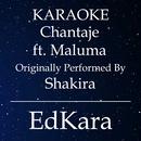 Chantaje (Originally Performed by Shakira feat. Maluma) [Karaoke No Guide Melody Version]/EdKara