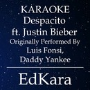 Despacito (Originally Performed by Luis Fonsi & Daddy Yankee feat. Justin Bieber) [Karaoke No Guide Melody Version]/EdKara