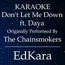Don't Let Me Down (Originally Performed by The Chainsmokers feat. Daya) [Karaoke No Guide Melody Version]/EdKara